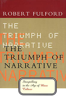 THE TRIUMPH OF NARRATIVE, by Robert Fulford