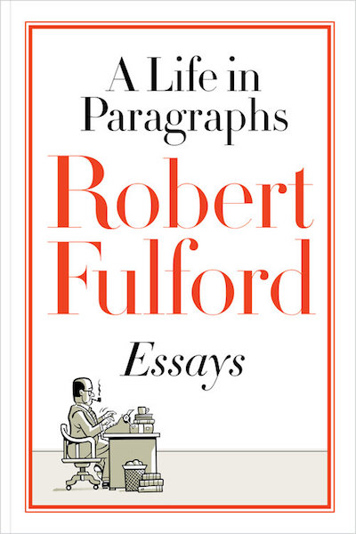 book cover: A Life in Paragraphs: Essays by Robert Fulford